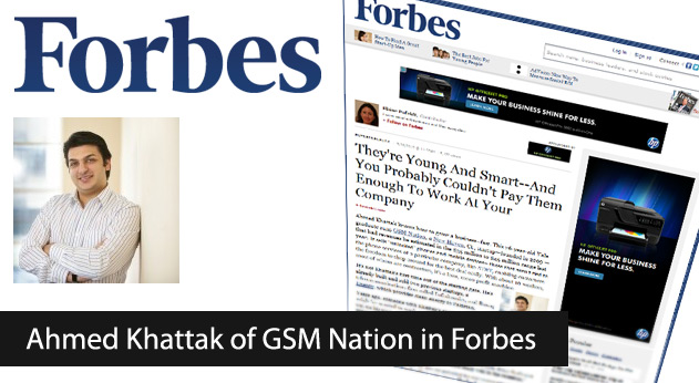 Ahmed Khattak of GSM Nation in Forbes