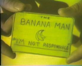 "Mike Kelley, ""The Banana Man"""