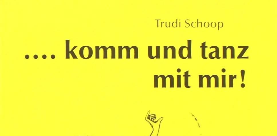 Trudi Schoop: Komm und Tanz mit mir!