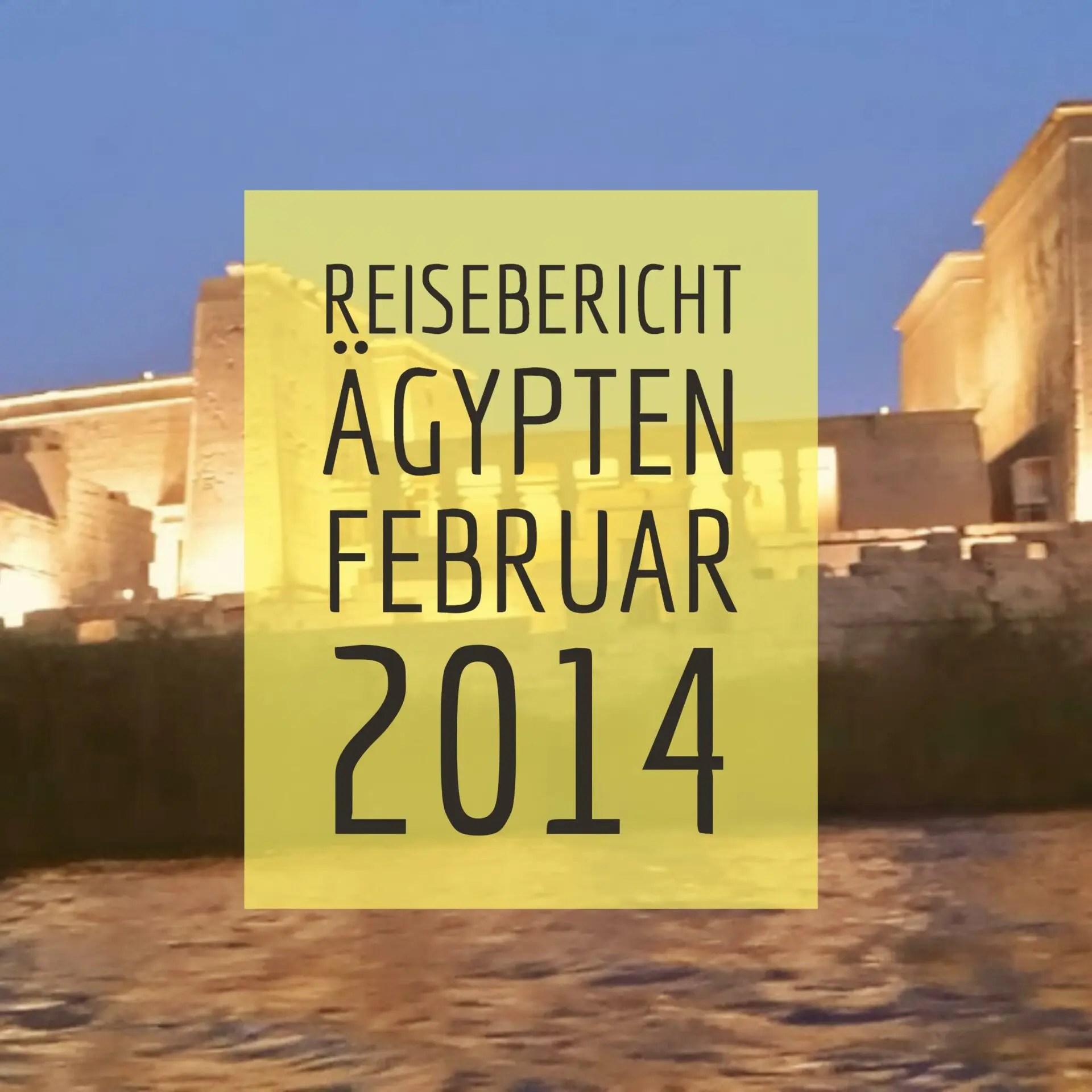 Reisebericht Ägypten Februar 2014