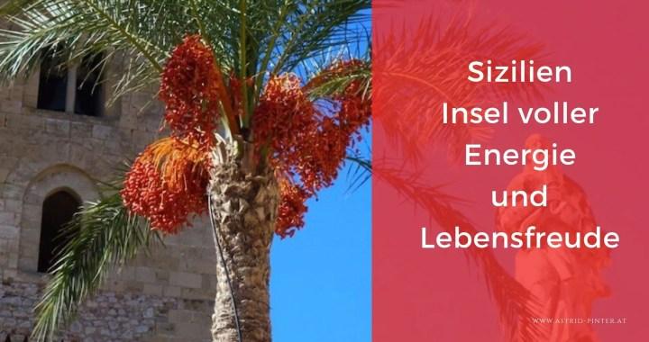 Sizilien - Insel voller Energie und Lebensfreude