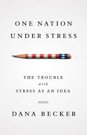 One nation under stress by dana becker