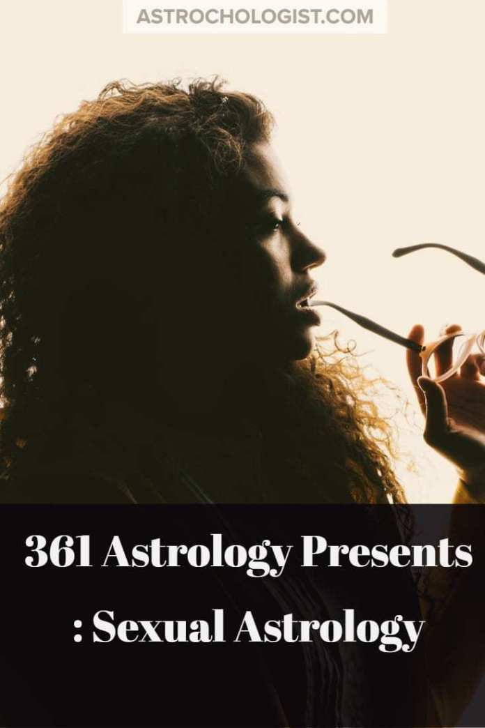 361 Astrology Presents Sexual Astrology Part I The Dirty Dirty