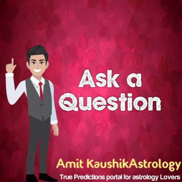Ask A Question Amit Kaushik Astrology
