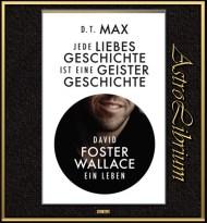 David Foster Wallace - Ein Leben - Die Biografie