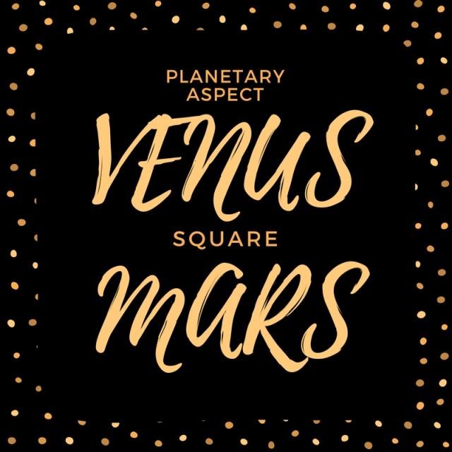 VENUS SQUARE MARS Natal Aspect | astroligion com