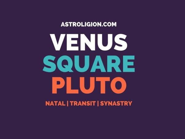 Venus Square Pluto – Dangerous Obsession