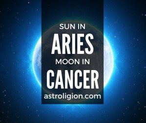 Aries Sun Cancer Moon