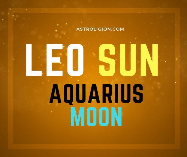 Leo Sun Aquarius Moon