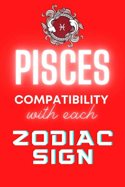 PISCES COMPATIBILITY ZODIAC SIGNS 3
