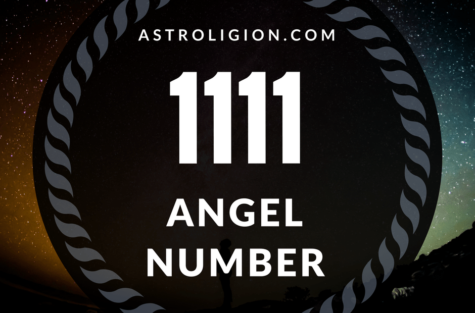 Angel Number 1111 What Does It Mean Astroligioncom