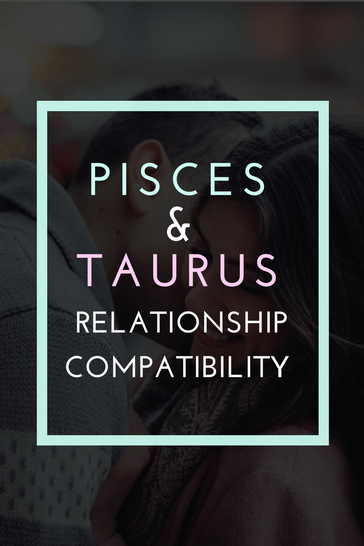 Taurus and pisces compatibility sexually
