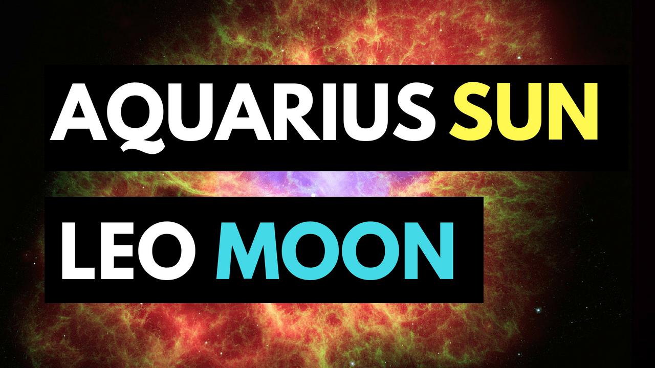 Aquarius Sun Leo Moon | astroligion com