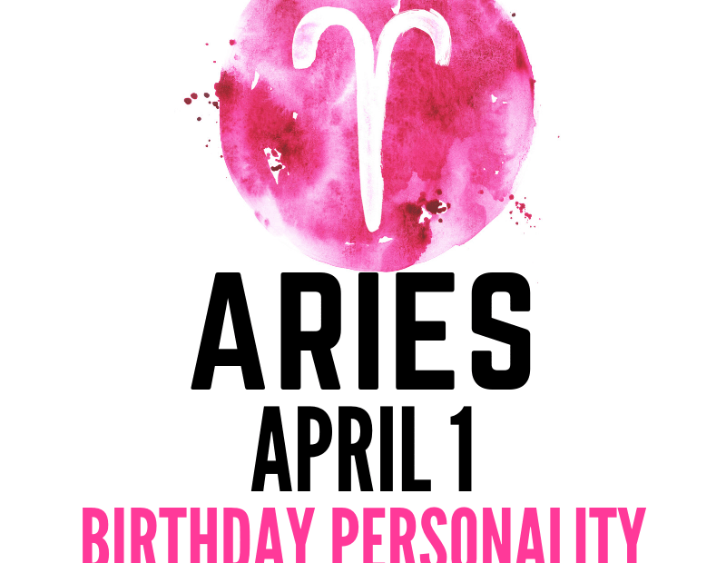 APRIL 1 BIRTHDAY PERSONALITY ARIES