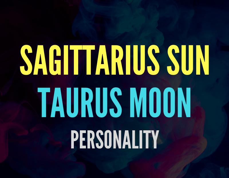 sun in sagittarius moon in taurus