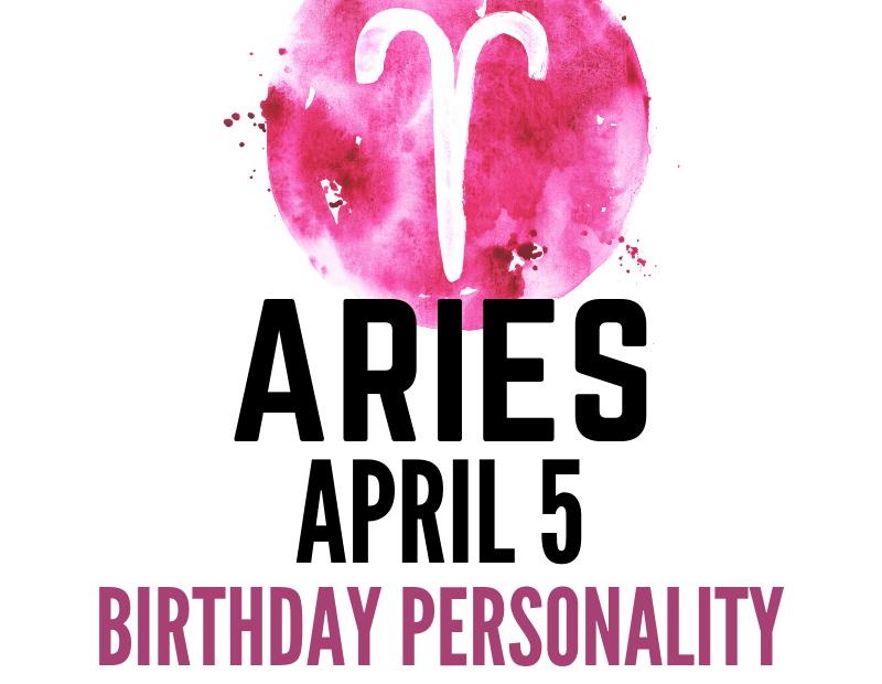 april 5 zodiac sign birthday