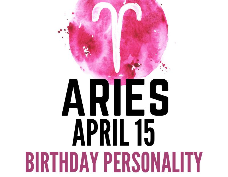 april 15 zodiac sign birthday