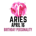 april 16 zodiac sign birthday