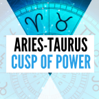 aries-taurus cusp of power personality