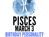 march 3 zodiac sign birthday
