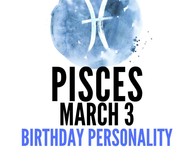 march 3 zodiac sign birthday