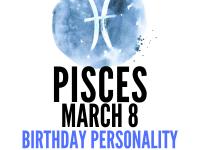 march 8 zodiac sign birthday