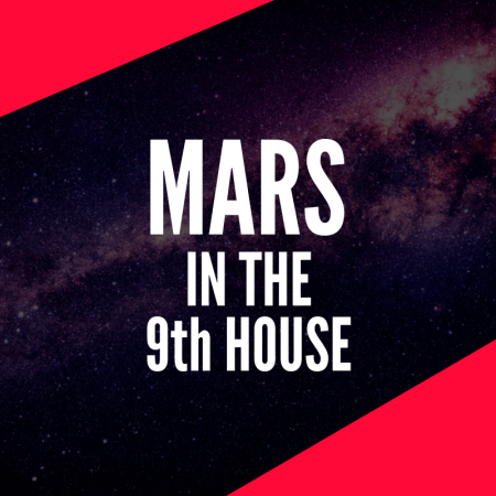 Mars in the 9th House – Pushing Boundaries