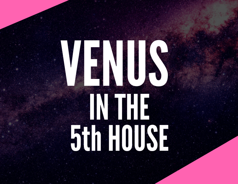Venus in the 5th House – Forever Young At Heart | astroligion com