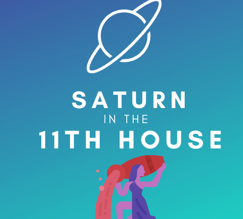 Saturn in the 11th House – Friends in High Places