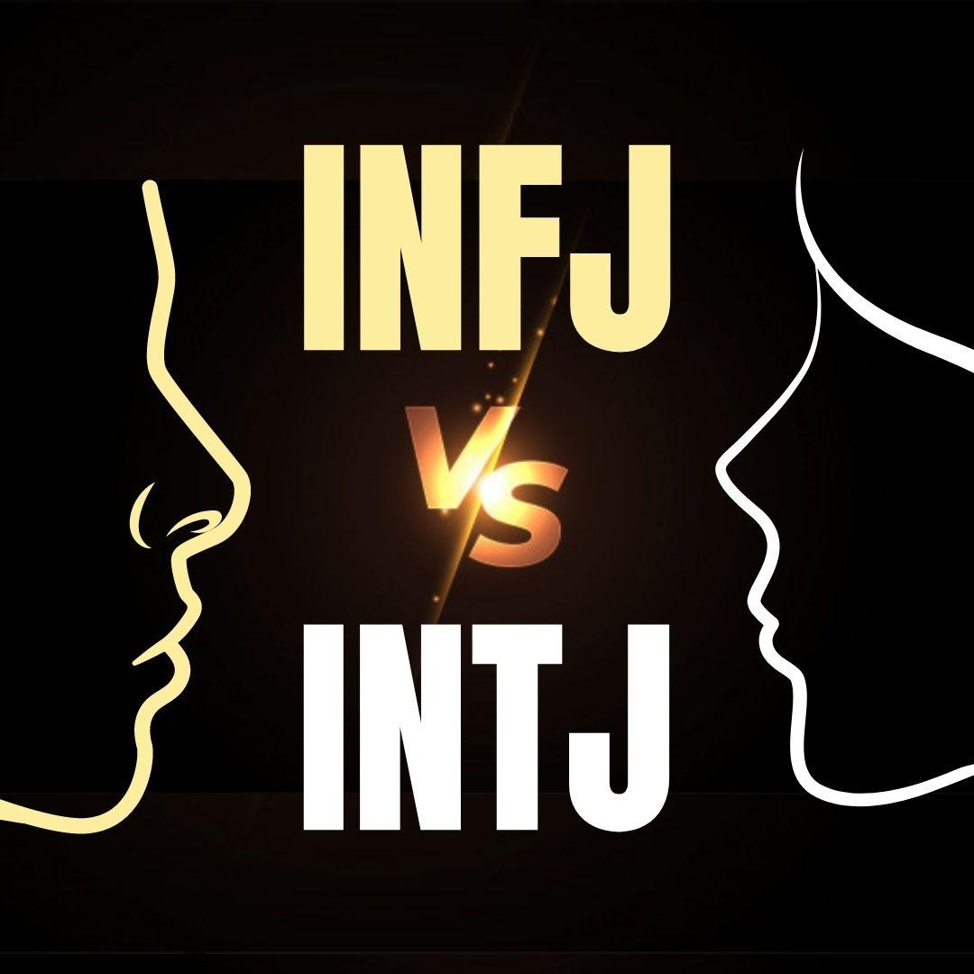 INFJ vs INTJ: Differences and Similarities