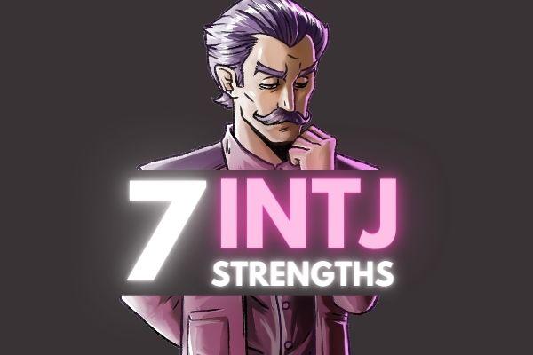 INTJ Strengths: 7 Areas Where INTJs Dominate.