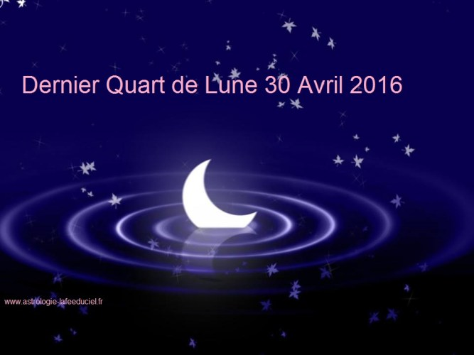 Dernier Quart de  Lune du 30 Avril 2016