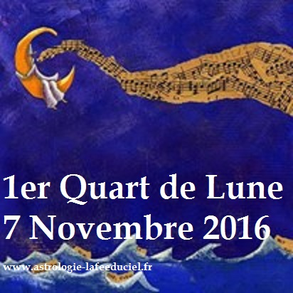 1er Quart de Lune du 7 Novembre 2016