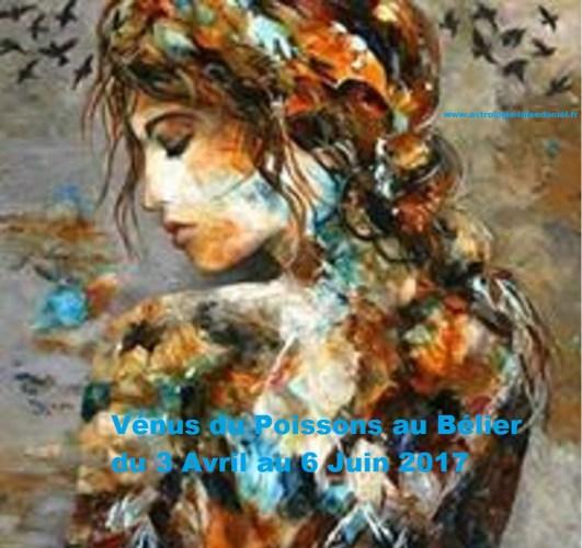 Vénus du signe du Bélier  au signe du Poissons du 3 Avril au 6 Juin 2017