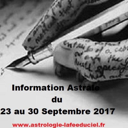 Information Astrale du 23 au 30 Septembre 2017 - en mode écriture-