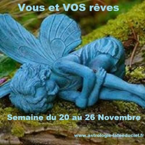 Vous et VOS rêves Semaine du 20 au 26 Novembre 2017 -en mode écriture-