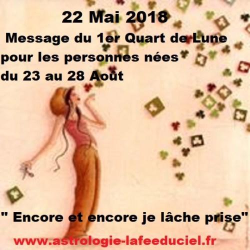 Message du 1er Quart de Lune du 22 Mai 2018 pour les personnes nées du 23 au 28 Août