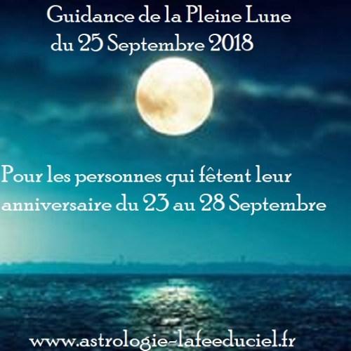 Guidance de la Pleine Lune du 25 Septembre 2018 pour les personnes qui fêtent leur anniversaire du 23 au 28 Septembre