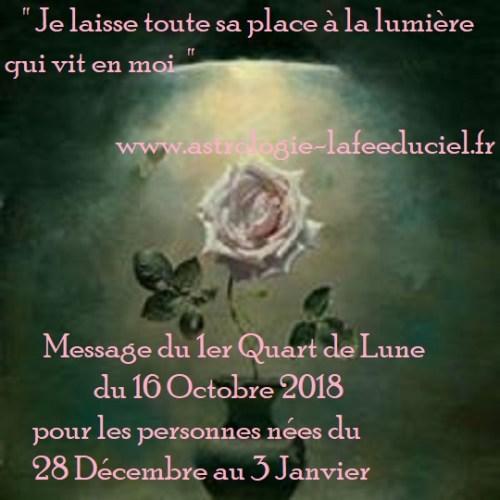 Message du 1er Quart de Lune du 16 Octobre 2018 pour les personnes nées du 28 Décembre au 3 Janvier