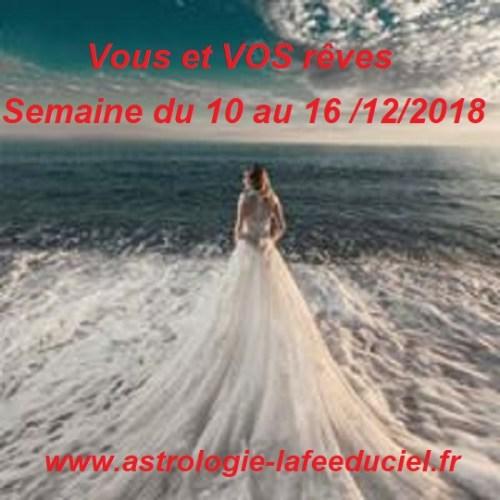 Vous et VOS rêves Semaine du 10 au 16 Décembre 2018