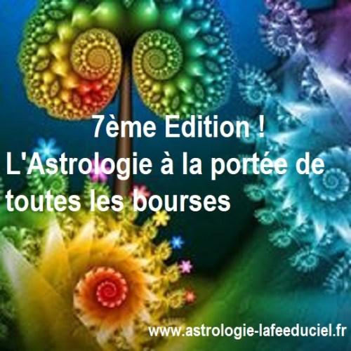 7 ème édition ! l'Astrologie à la portée de toutes les bourses !