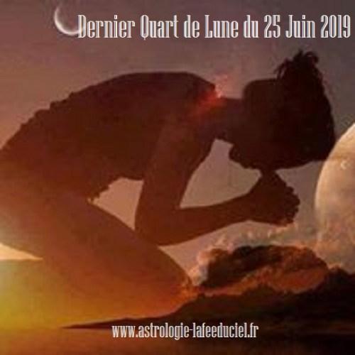 Dernier Quart de Lune du 25 Juin 2019
