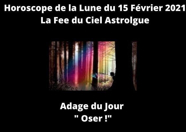 Horoscope de la Lune du 15 Février 2021