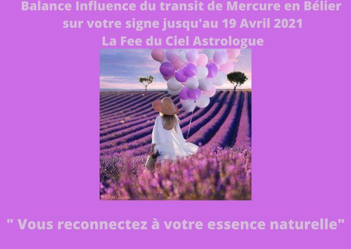 Balance Influence de Mercure transit en Bélier sur votre signe jusqu'au 19 Avril 2021