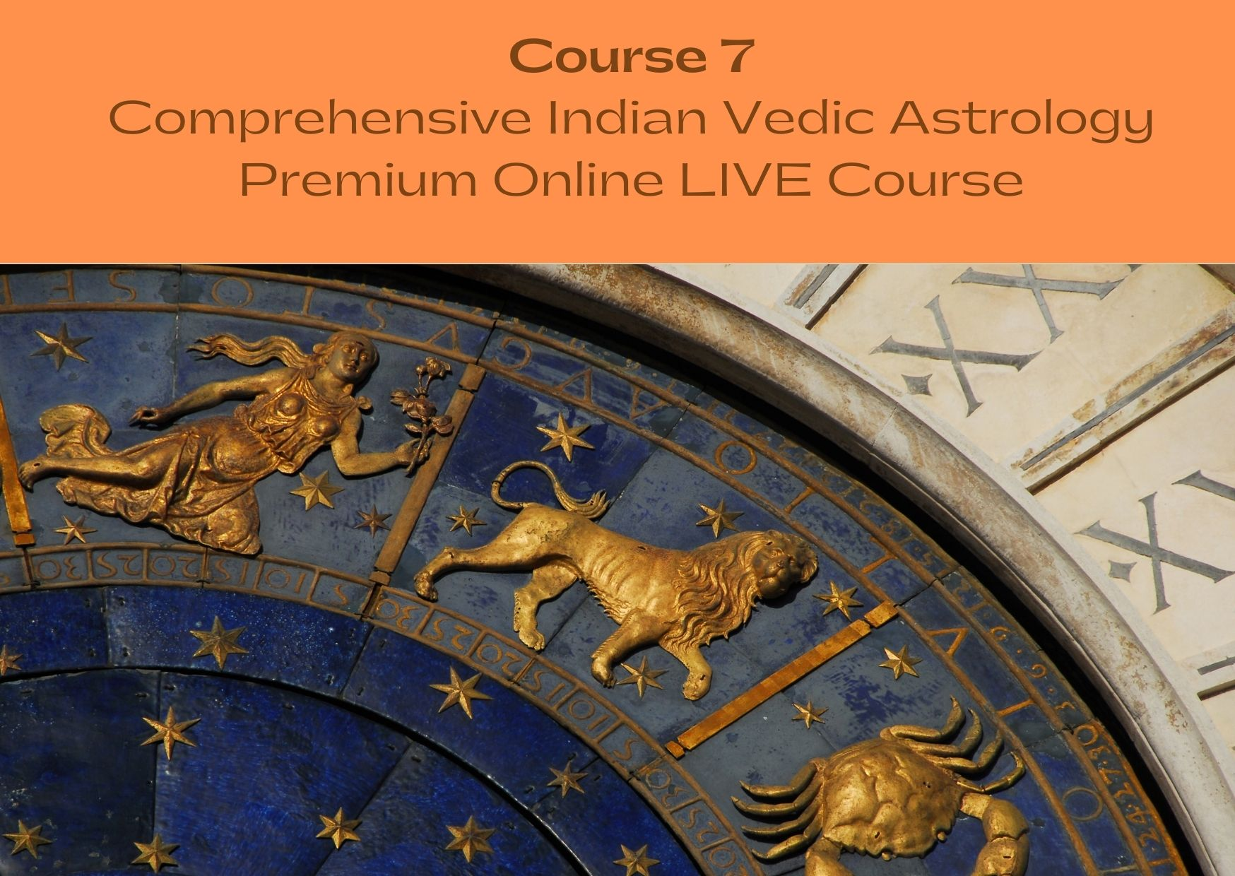 Comprehensive Indian Vedic Astrology – Premium Online LIVE Course (One to One) – Three Levels