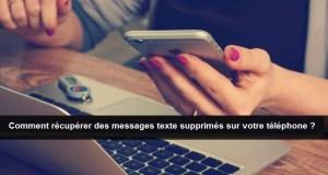 Comment récupérer des SMS supprimés
