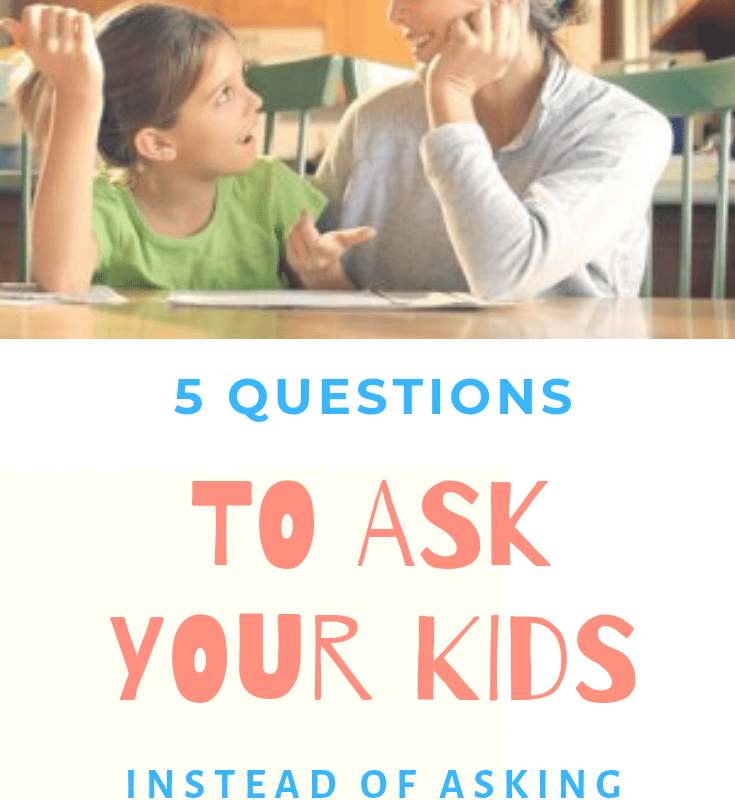 """5 QUESTIONS TO ASK YOUR KIDS INSTEAD OF ASKING """"HOW WAS YOUR DAY"""""""