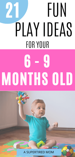 play ideas for 6 to 9 month old baby PIN