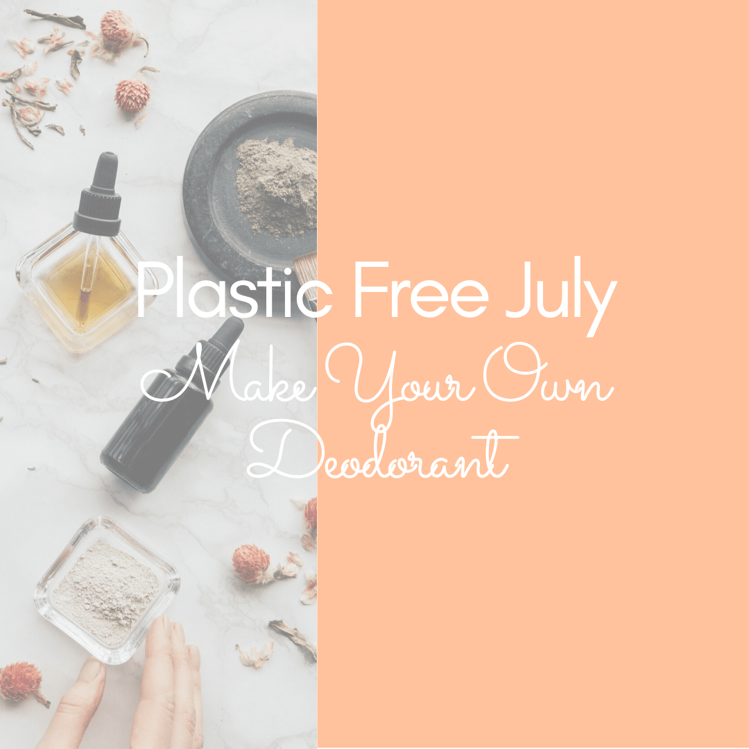 Plastic Free July Make Your Own Deodorant