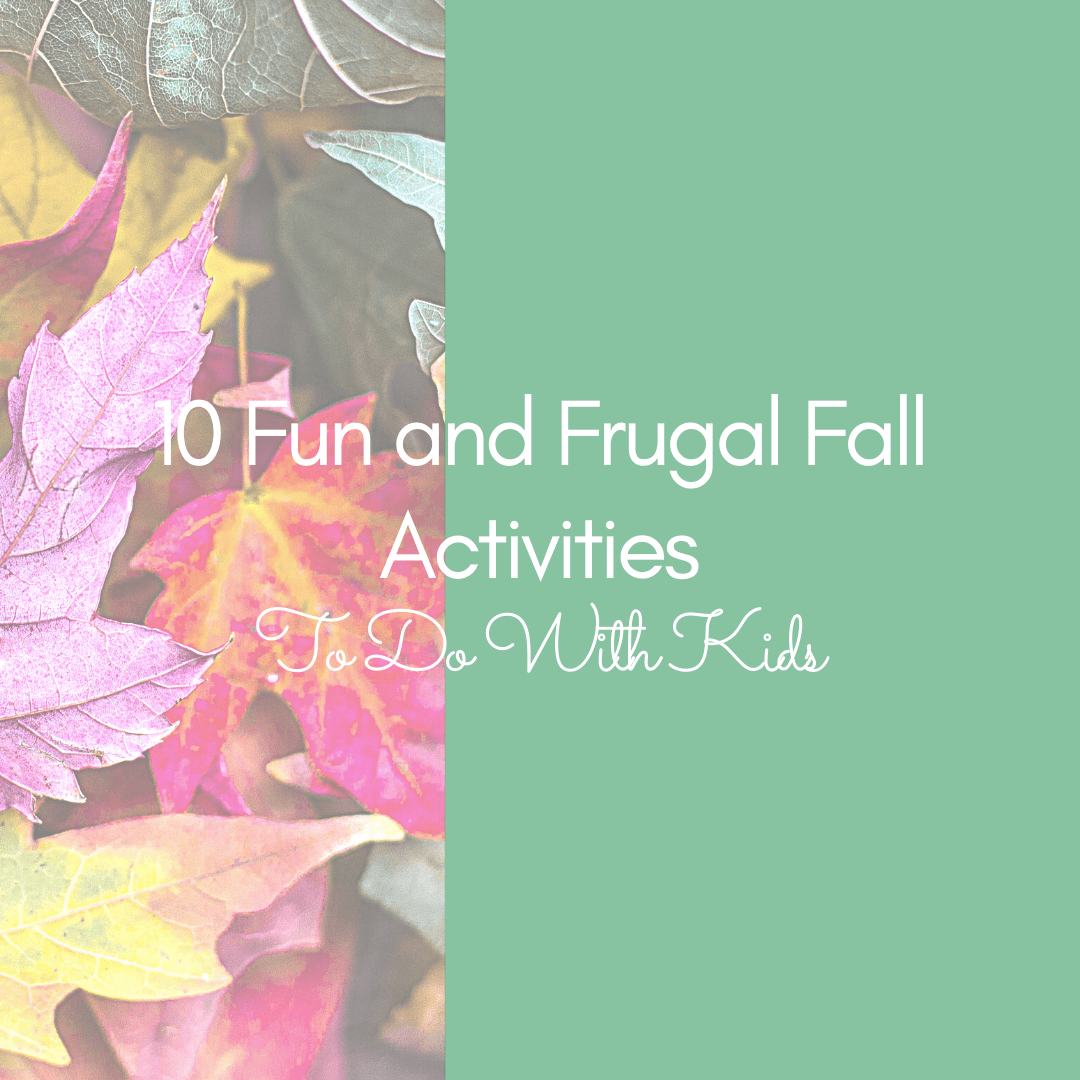 Fun and Frugal Fall Activities to do with kids